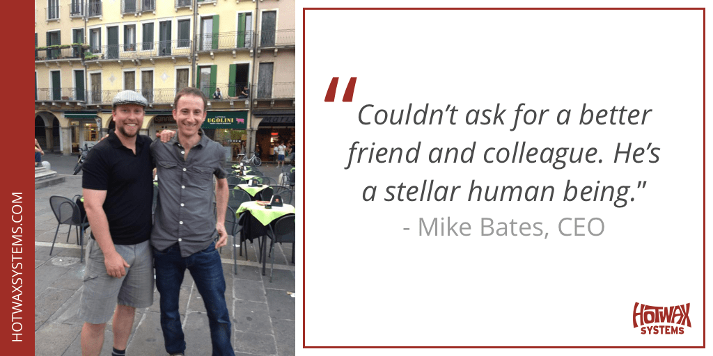 """""""Couldn't ask for a better friend and colleague. He's a stellar human being"""" - Mike Bates, CEO, HotWax Systems comments on Jacopo Cappellato's 9 year anniversary as CTO"""